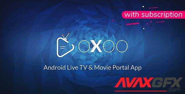 CodeCanyon - OXOO v1.3.4 - Android Live TV & Movie Portal App with Subscription System - 23526581 - NULLED